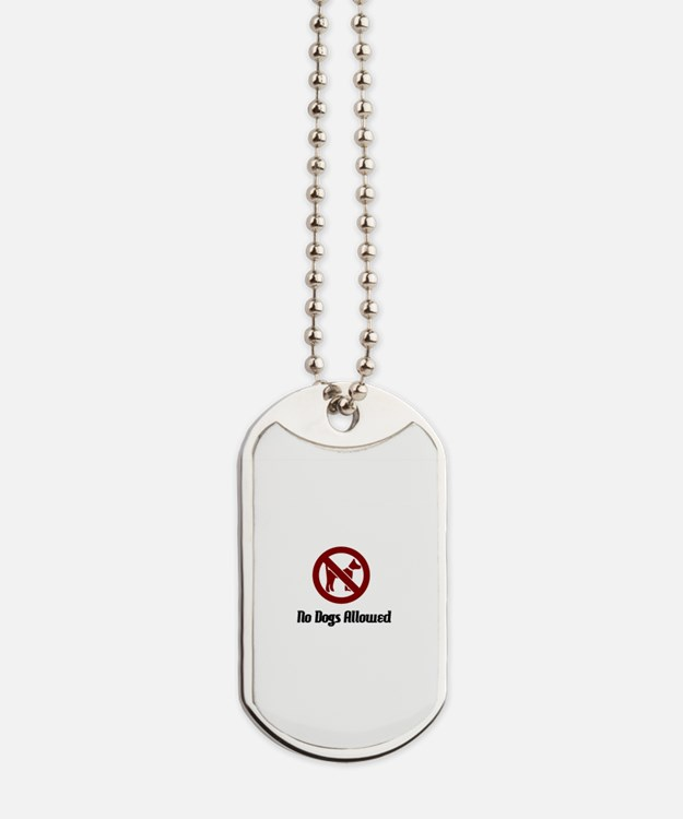 No Dogs Allowed Dog Tags