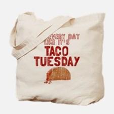 Live every day like it's Taco Tuesday Tote Bag