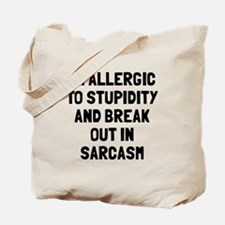 Allergic to stupidity break out in sarcas Tote Bag