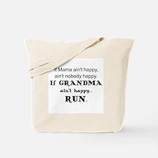 IF  MAMA AIN'T HAPPY, AIN'T NOBODY HAPPY Tote Bag