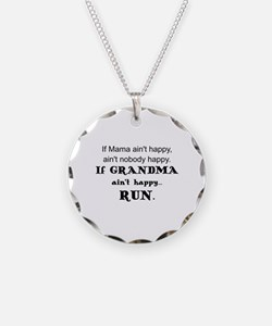 IF  MAMA AIN'T HAPPY, AIN'T  Necklace