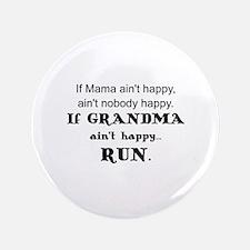 IF  MAMA AIN'T HAPPY, AIN'T NOBODY HAPPY Button