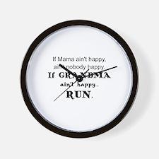 IF  MAMA AIN'T HAPPY, AIN'T NOBODY HAPP Wall Clock