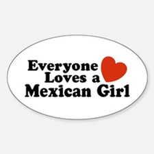 Everyone Loves a Mexican Girl Oval Decal