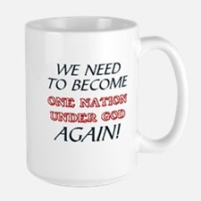 WE NEED TO   NATION UNDER GOD AGAIN Mug