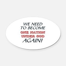 WE NEED TO   NATION UNDER GOD AGAI Oval Car Magnet