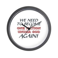 WE NEED TO   NATION UNDER GOD AGAIN Wall Clock