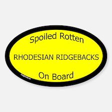 Spoiled Rhodesian Ridgebacks Oval Decal
