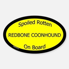Spoiled Redbone Coonhound On Board Oval Decal