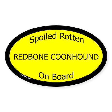 Spoiled Redbone Coonhound On Board Oval Sticker