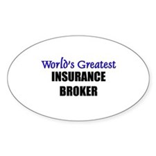 Worlds Greatest INSURANCE BROKER Oval Decal