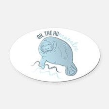 Oh The Humanatee Oval Car Magnet