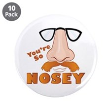 """Youre So Nosey 3.5"""" Button (10 pack)"""