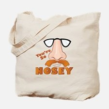 Youre So Nosey Tote Bag
