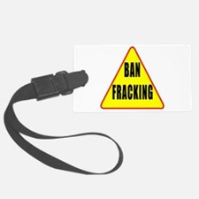 Ban Fracking Luggage Tag