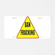 Ban Fracking Aluminum License Plate