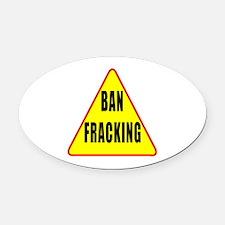 Ban Fracking Oval Car Magnet