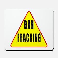 Ban Fracking Mousepad