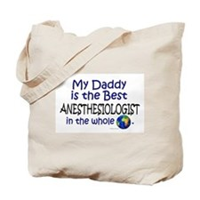 Best Anesthesiologist In The World (Daddy) Tote Ba