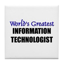 Worlds Greatest INFORMATION TECHNOLOGIST Tile Coas
