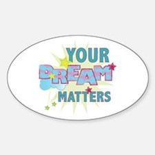 Your Dream Matters Decal