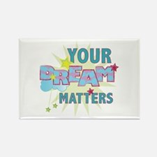 Your Dream Matters Magnets