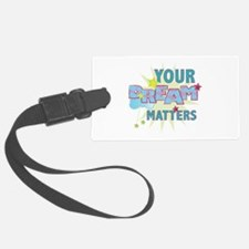 Your Dream Matters Luggage Tag