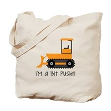 A Bit Pushy Tote Bag