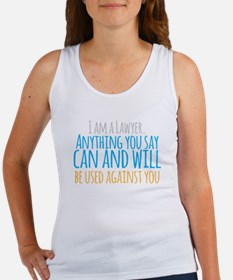 I am a LAWYER anything you say can and wi Tank Top