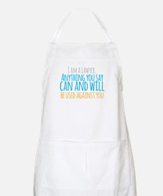I am a LAWYER anything you say can and will Apron