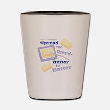 Butter Is Better Shot Glass