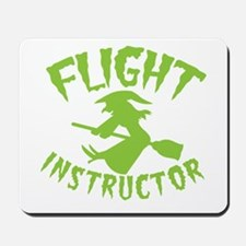 Flight instructor wickedy witch on a bro Mousepad