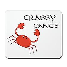 CRABBY PANTS Mousepad