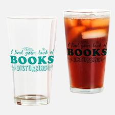 I find your lack of BOOKS disturbin Drinking Glass