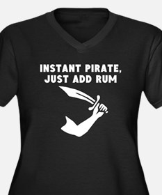 Instant Pirate Just Add Rum Plus Size T-Shirt