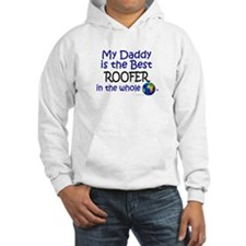 Best Roofer In The World (Daddy) Hoodie