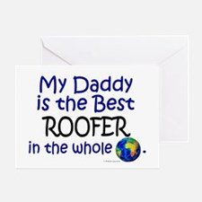 Best Roofer In The World (Daddy) Greeting Card
