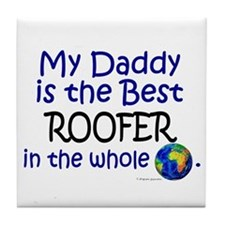 Best Roofer In The World (Daddy) Tile Coaster