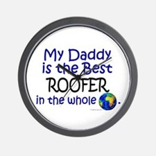 Best Roofer In The World (Daddy) Wall Clock