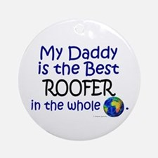 Best Roofer In The World (Daddy) Ornament (Round)