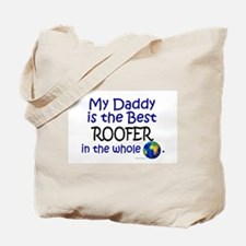 Best Roofer In The World (Daddy) Tote Bag