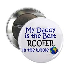 """Best Roofer In The World (Daddy) 2.25"""" Button (100"""