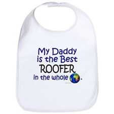 Best Roofer In The World (Daddy) Bib