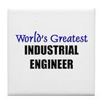 Worlds Greatest INDUSTRIAL ENGINEER Tile Coaster