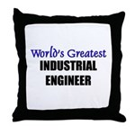 Worlds Greatest INDUSTRIAL ENGINEER Throw Pillow