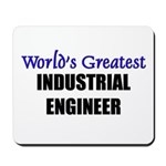 Worlds Greatest INDUSTRIAL ENGINEER Mousepad