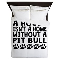 Without A Pit Bull Queen Duvet
