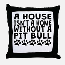 Without A Pit Bull Throw Pillow