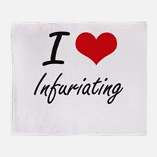 I Love Infuriating Throw Blanket