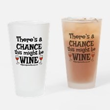 MIGHT BE WINE Drinking Glass